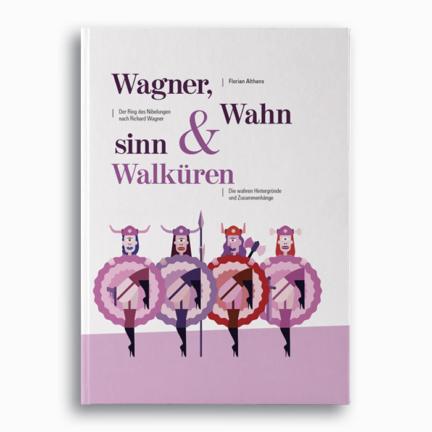 WAGNER, WAHNSINN & WALKÜREN